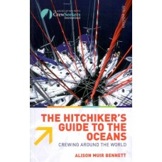 The Hitchhiker's Guide To The Oceans: Crewing Around The World The Hitchhiker's Guide To The Oceans: Crewing Around The World